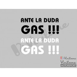 Pegatina Ante la duda gas!!!